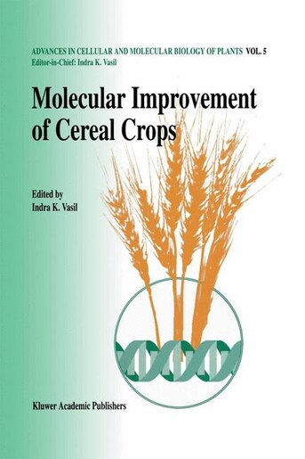 Molecular improvement of cereal crops by Indra K. Vasil