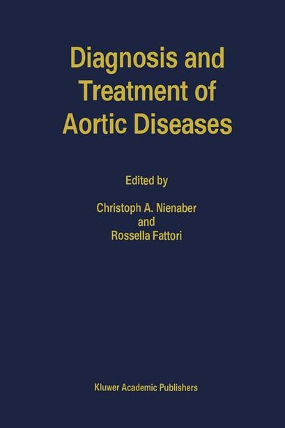 Diagnosis and Treatment of Aortic Diseases by C.A. Nienaber