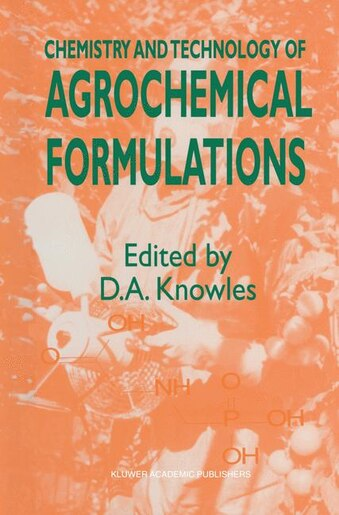 Chemistry and Technology of Agrochemical Formulations by A. Knowles