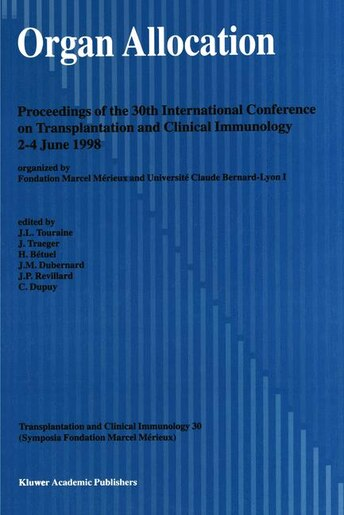 Organ Allocation: Proceedings of the 30th Conference on Transplantation and Clinical Immunology, 2-4 June, 1998 by J.-L. Touraine