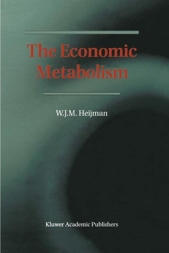 The Economic Metabolism by Wim Heijman