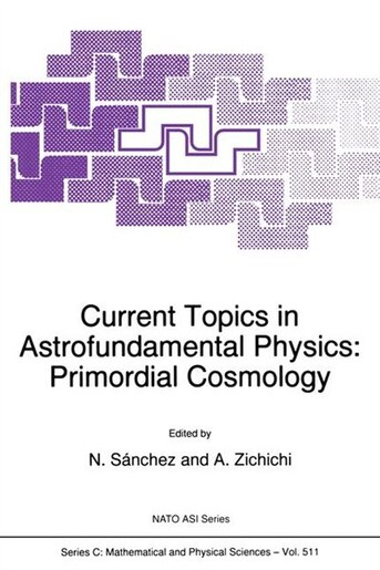 Current Topics in Astrofundamental Physics: Primordial Cosmology by Norma G. Sónchez