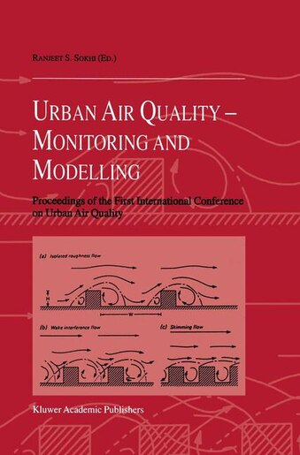 Urban Air Quality: Monitoring And Modelling: Proceedings Of The First International Conference On Urban Air Quality: M by Ranjeet S. Sokhi