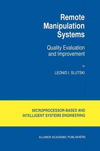 Remote Manipulation Systems: Quality Evaluation and Improvement by L.I. Slutski
