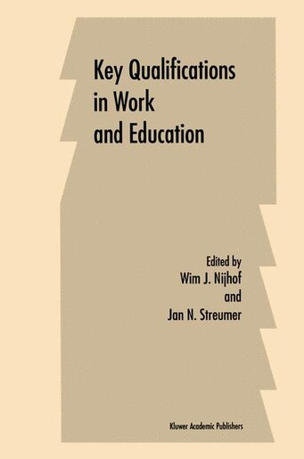 Key Qualifications in Work and Education by W.J. Nijhof
