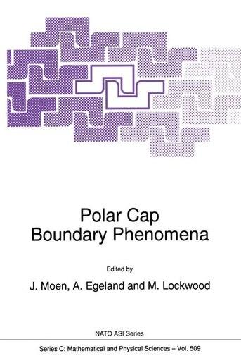 Polar Cap Boundary Phenomena by Joran Moen