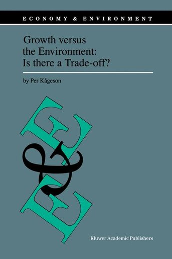 Growth Versus The Environment: Is There A Trade-off? by Per Kõgeson