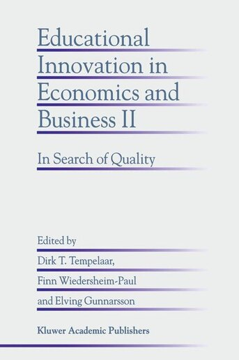 Educational Innovation in Economics and Business II: In Search of Quality by Dirk T. Tempelaar