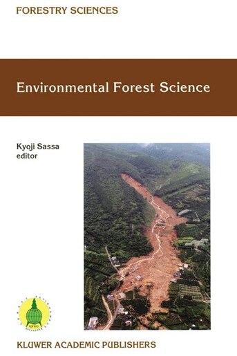 Environmental Forest Science: Proceedings of the IUFRO Division 8 Conference Environmental Forest Science, held 19-23 October 199 by Kyoji Sassa