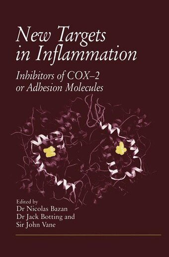 New Targets in Inflammation: Inhibitors Of Cox-2 Or Adhesion Molecules Proceedings Of A Conference Held On April 15-16, 1996, In by N. Bazan