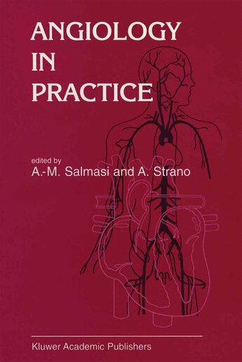 Angiology in Practice by A-M. Salmasi