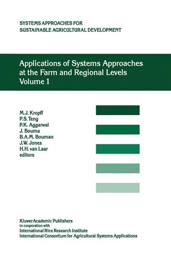 Applications of Systems Approaches at the Farm and Regional Levels: Proceedings Of The Second International Symposium On by P.S. Teng