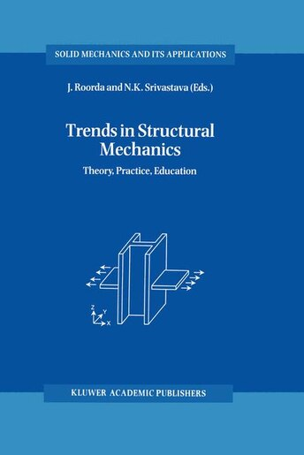 Trends in Structural Mechanics: Theory, Practice, Education by J. Roorda