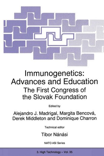 Immunogenetics: Advances And Education: The First Congress Of The Slovak Foundation by J.A. Madrigal