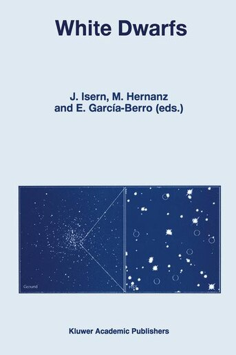 White Dwarfs: Proceedings of the 10th European Workshop on White Dwarfs, held in Blanes, Spain, 17-21 June 1996 by J. Isern