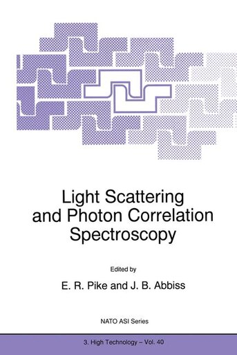 Light Scattering and Photon Correlation Spectroscopy by E.R. Pike