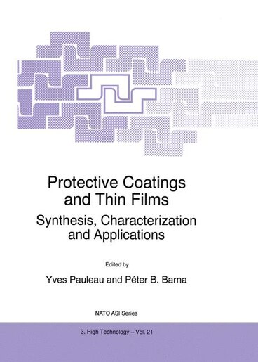 Protective Coatings and Thin Films: Synthesis, Characterization and Applications by Y. Pauleau