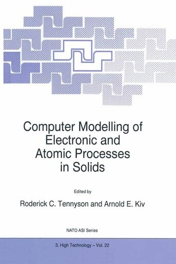 Computer Modelling of Electronic and Atomic Processes in Solids by R.C. Tennyson