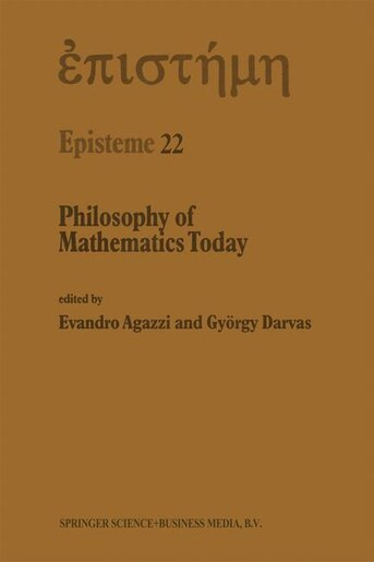 Philosophy of Mathematics Today by E. Agazzi