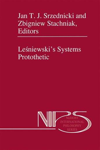 Leaniewski's Systems Protothetic by Jan J.T. Srzednicki