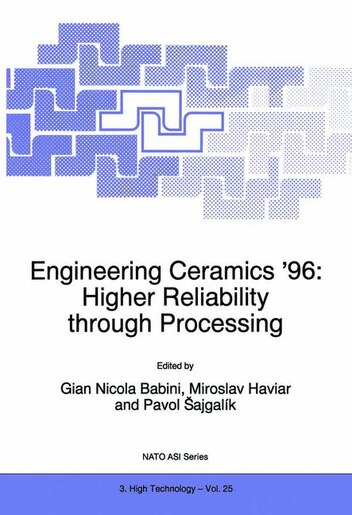 Engineering Ceramics '96: Higher Reliability Through Processing by G.n. Babini