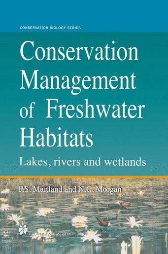 Conservation Management of Freshwater Habitats: Lakes, rivers and wetlands by Neville C. Morgan
