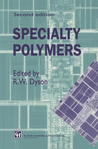 Specialty Polymers by R.W. Dyson