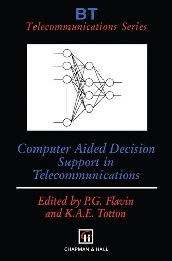 Computer Aided Decision Support in Telecommunications by Phil G. Flavin