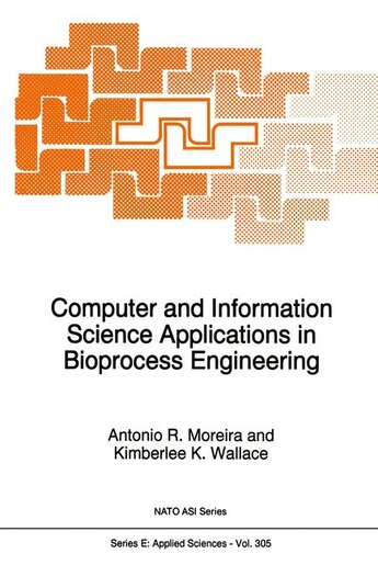 Computer and Information Science Applications in Bioprocess Engineering by A.r. Moreira