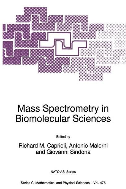 Mass Spectrometry in Biomolecular Sciences by Richard M. Caprioli