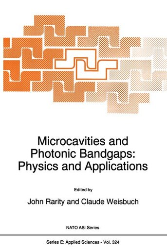 Microcavities And Photonic Bandgaps: Physics And Applications by J.G. Rarity