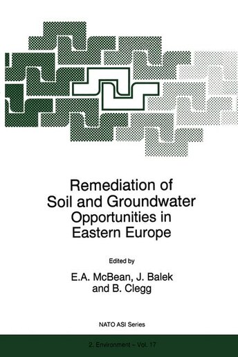 Remediation of Soil and Groundwater: Opportunities in Eastern Europe by E.A. McBean