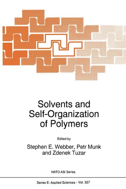Solvents and Self-Organization of Polymers by S.e. Webber