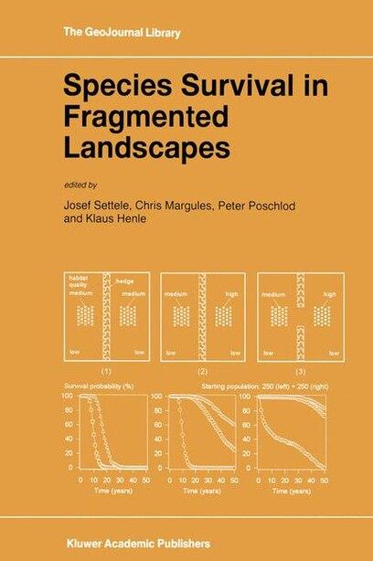 Species Survival in Fragmented Landscapes by J. Settele