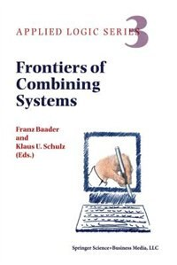 Frontiers of Combining Systems: First International Workshop, Munich, March 1996 by F. Baader