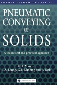 Pneumatic Conveying of Solids by R. D. Marcus