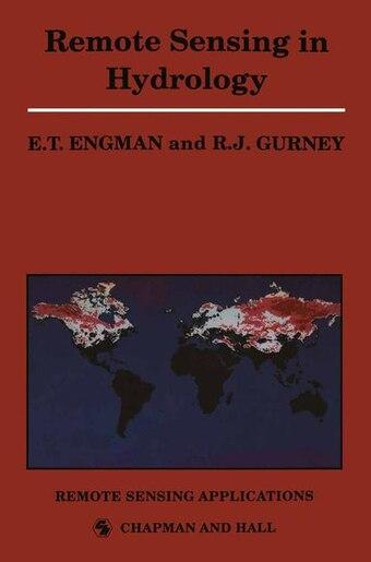 Remote Sensing in Hydrology by Edwin T. Engman