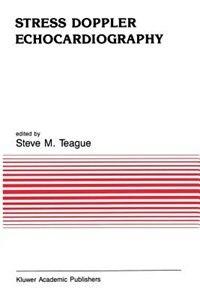 Stress Doppler Echocardiography by Steve M. Teague
