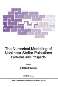 The Numerical Modelling of Nonlinear Stellar Pulsations: Problems and Prospects by J. Robert Buchler