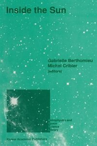 Inside the Sun: Proceedings of the 121st Colloquium of the International Astronomical Union, Held at Versailles, Fr by Gabrielle Berthomieu