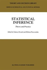 Statistical Inference: Theory And Practice by Tadeusz Bromek
