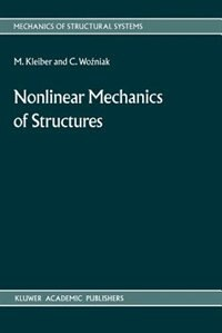 Nonlinear Mechanics of Structures by M. Kleiber