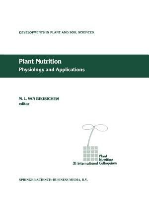 Plant Nutrition - Physiology and Applications by M.L. Van Beusichem