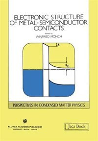 Electronic Structure of Metal-Semiconductor Contacts by Winfried Mönch