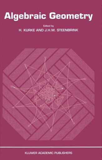 Algebraic Geometry: Proceedings of the Conference at Berlin 9-15 March 1988 by H. Kurke
