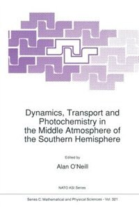 Dynamics, Transport and Photochemistry in the Middle Atmosphere of the Southern Hemisphere by A. O'Neill