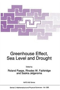 Greenhouse Effect, Sea Level And Drought by R. Paepe