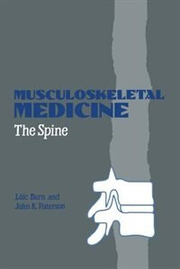 Musculoskeletal Medicine: The Spine by L. Burn
