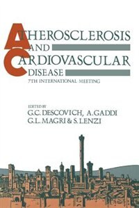Atherosclerosis And Cardiovascular Disease: 7th International Meeting by G.C. Descovich