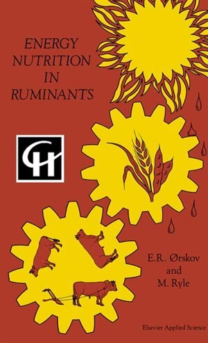 Energy Nutrition in Ruminants by E.R. Orskov